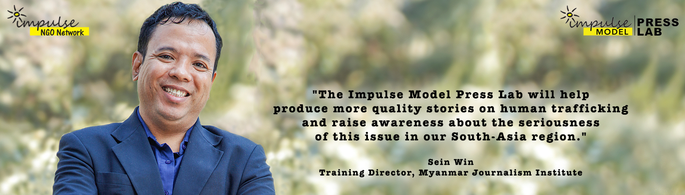 Sein Win, Member of Impulse Model Press Lab Core Committee, Training Director, Myanmar Journalism Institute, and ICIC Myanmar Media Consultant